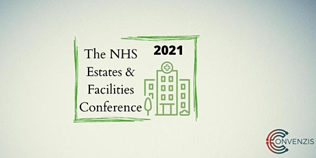NHS Estates & Facilities Conference 2021: Managing demand and innovation tickets