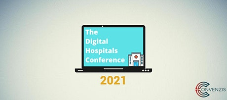 The Digital Hospitals Conference 2021: Achieving digital excellence tickets