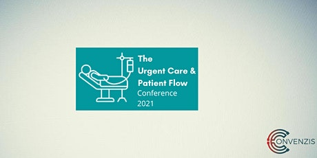 The Urgent Care & Patient Flow Conference 2021: Improving for the future tickets
