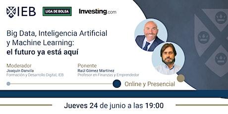 Big Data, Inteligencia Artificial, Machine Learning: el futuro ya está aquí tickets