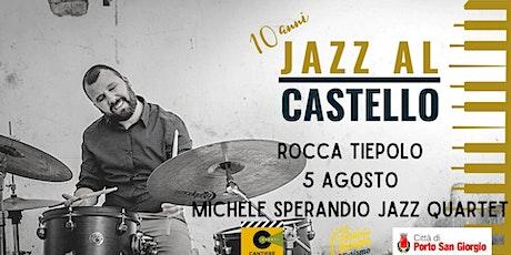 JaC 10! - Michele Sperandio jazz quartet biglietti