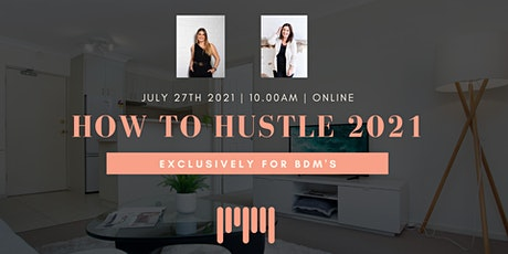 ONLINE  BDM Workshop - How to Hustle in 2021 tickets