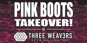 Pink Boots Takeover of Three Weavers!