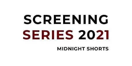 Midnight Shorts + Live Q&A (Screening Series 2021) tickets