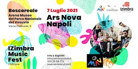 Ars Nova Napoli- IZimbra Music Fest 2° edizione biglietti