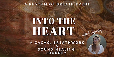 DATE TBCInto the Heart -  A Sacred Cacao Breathwork & Sound Healing Journey tickets