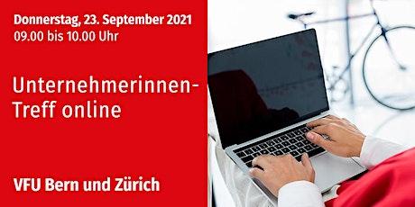 Unternehmerinnen-Treff online, Bern und Zürich, 23.09.2021 Tickets