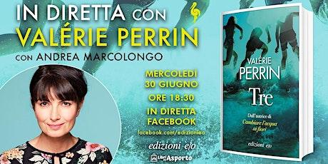 """Valérie Perrin presenta """"Tre"""" - Edizioni E/O biglietti"""