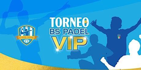 Torneo BS Padel VIP biglietti