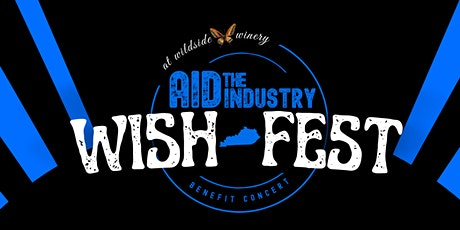Aid the Industry Wish Fest 2021 at Wildside Winery tickets