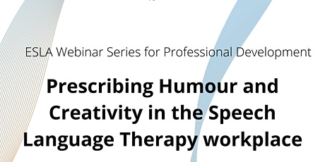 PRESCRIBING HUMOUR AND CREATIVITY IN THE SPEECH LANGUAGE THERAPY WORKPLACE tickets
