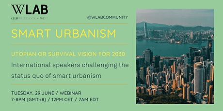 Smart Urbanism: utopian or survival vision for 2030? tickets