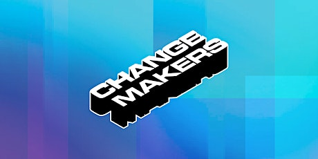 CHANGEMAKERS - CV, Interview Techniques and Employability Workshop tickets