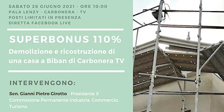 Super Bonus 110 - Demolizione e ricostruzione di  una casa a Carbonera biglietti