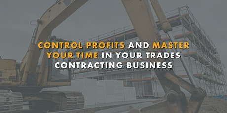 Control Profits and Master Your Time In Your Trades Contracting Business tickets