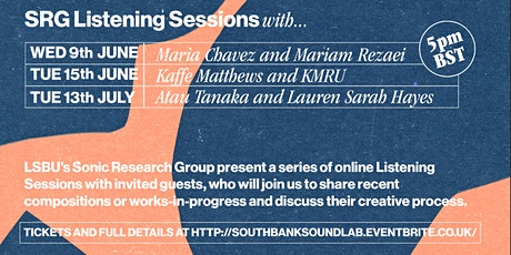 SRG Listening Session with Atau Tanaka and Lauren Sarah Hayes tickets