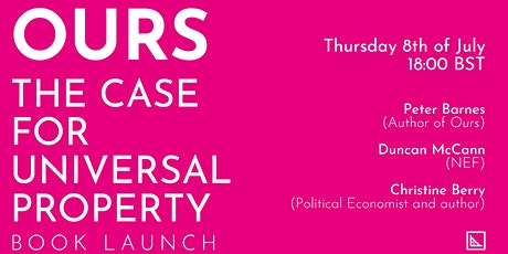 Book launch - 'Ours: The Case for Universal Property' by Peter Barnes tickets