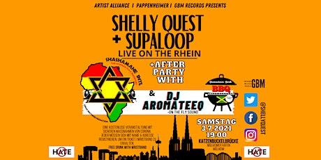 SHELLY QUEST & SUPALOOP ON THE RHEIN- with SHASAMANE INTL  &  DJAROMATEEQ tickets