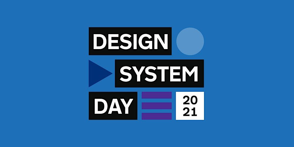 Design System Day, Thursday 22 July 2021