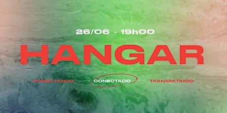 CULTO HANGAR - MCI SJC - 26/06/2021 ingressos