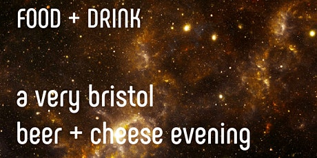 A Very Bristol Beer + Cheese Evening tickets