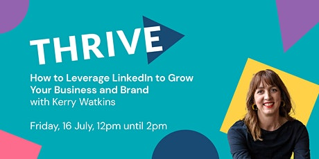 How to Leverage LinkedIn to Grow Your Business and Brand tickets