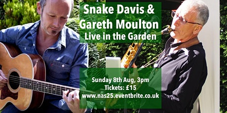 Snake Davis & Gareth Moulton Live in the Garden (Newbald Acoustic Sessions) tickets