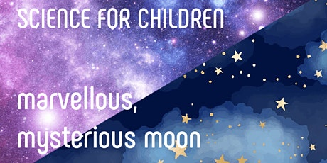 Marvellous, Mysterious Moon tickets
