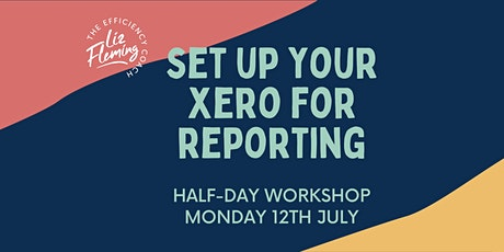 Xero Reporting Setup Workshop - Mon 12th July tickets
