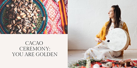 Cacao Ceremony: You Are Golden Tickets