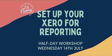 Xero Reporting Setup Workshop - Wed 14th July tickets