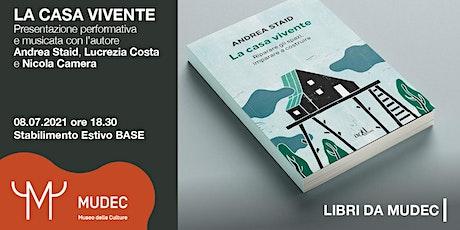 Andrea Staid, La Casa Vivente biglietti