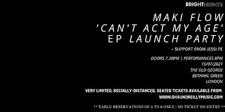 Bright Nights Presents: Maki Flow - Can't Act My Age (EP Launch) tickets
