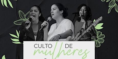 Culto Presencial de Mulheres - 26/06 ingressos