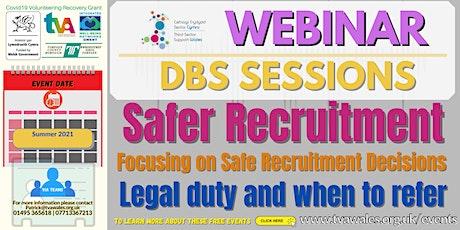 DBS Webinar - Disclosure-Focusing on Safe Recruitment Decisions tickets