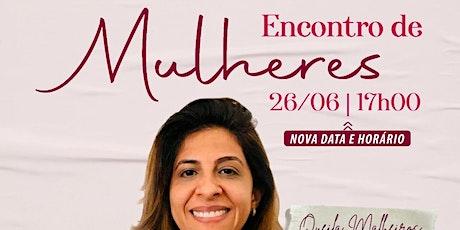 ENCONTRO DE MULHERES ingressos