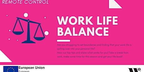 Remote Control: Work Life Balance tickets