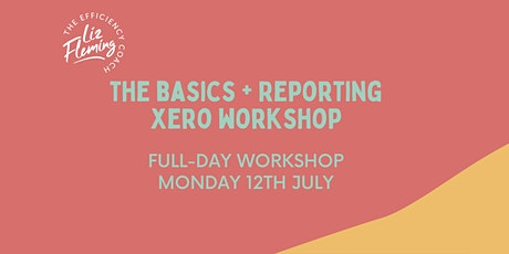 FULL-DAY Basics + Reporting Xero Workshop - Mon 12th July tickets