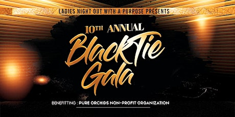 Ladies Night Out with A Purpose Presents... Black Tie Gala tickets