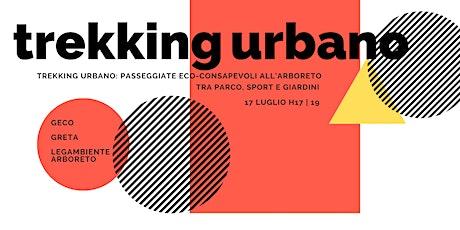 Trekking Urbano: passeggiate eco-consapevoli all'Arboreto biglietti