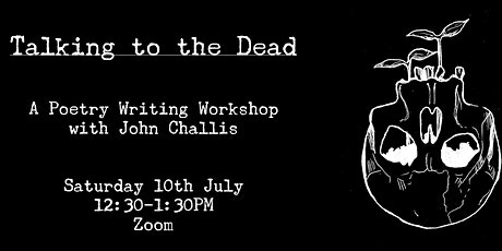 Talking to the Dead: Poetry Workshop tickets