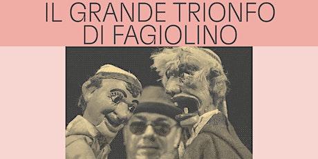 IL GRANDE TRIONFO DI FAGIOLINO – Teatro del Drago biglietti