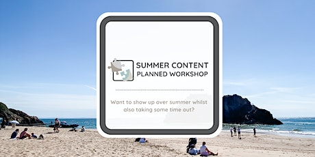 Your Summer Content Planned Workshop tickets