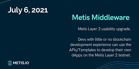 Metis Middleware Launch - build dApps with no blockchain experience tickets