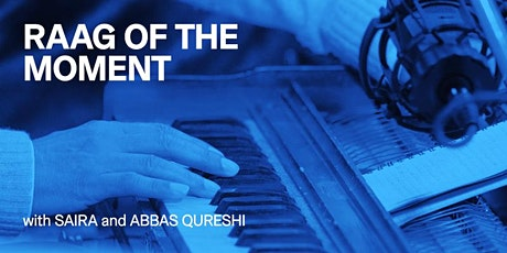 Raag of the Momentwith Saira and Abbas Qureshi tickets