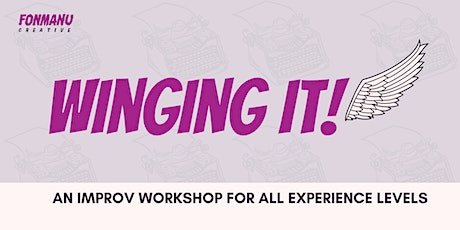 Winging It! An Improv Workshop for All Experience Levels! tickets
