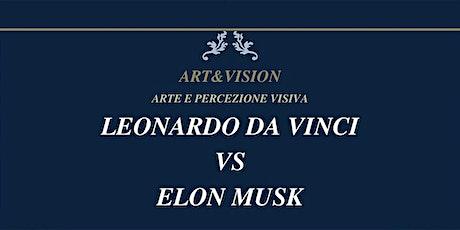 LEONARDO DA VINCI VS ELON MUSK - Sfidare il tempo sembra possibile biglietti