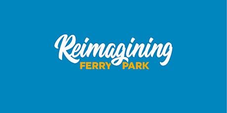 REIMAGINING FERRY PARK Community Meeting #6 - Public Spaces tickets