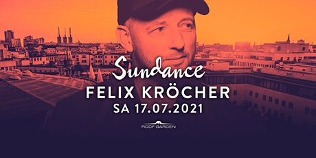 Sundance w/ Felix Kröcher Tickets