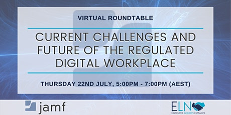 Current Challenges and Future of the Regulated Digital Workplace tickets